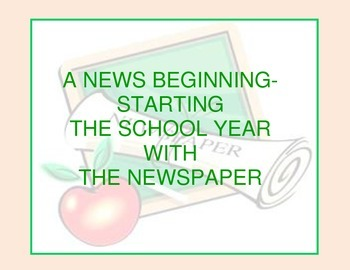 A NEWS BEGINNING-STARTING THE SCHOOL YEAR WITH NEWSPAPERS