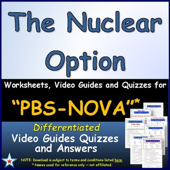 A NOVA - The Nuclear Option - Worksheet, Ans. Sheet, and T