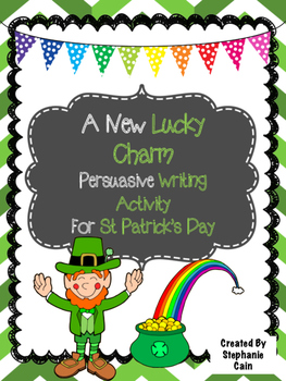 A New Lucky Charm - St Patrick's Day Persuasive Writing