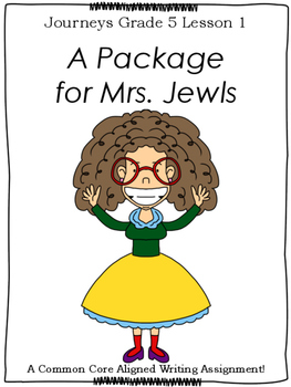 A Package for Mrs. Jewls--Writing Prompt-Journeys Grade 5-