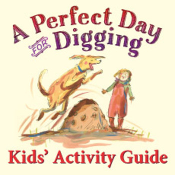 A Perfect Day for Digging Kids' Activity Guide ages 3-7