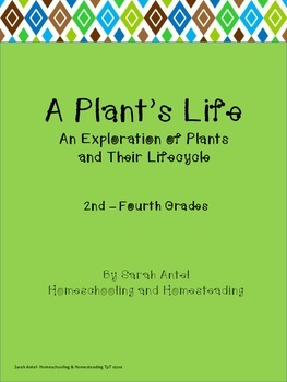 A Plant's Life: An Exploration of Plants and Their Lifecycle