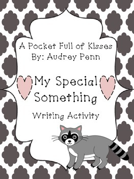 A Pocket Full of Kisses - Audrey Penn - Writing Activity