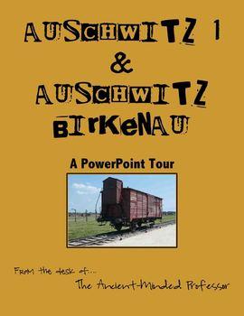 A PowerPoint Tour through Auschwitz-Birkenau