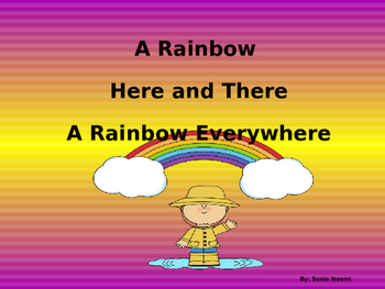 A Rainbow Here and There