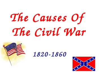 A Recipe For War: The Causes of the American Civil War