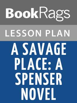 A Savage Place: A Spenser Novel Lesson Plans