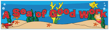 """A """"Sea"""" of Good Work Banner - 8.5"""" x 30"""""""