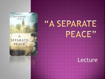 """""""A Separate Peace"""" Lecture"""