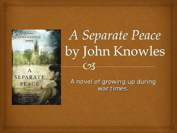 A Separate Peace (by John Knowles) PowerPoint