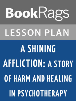 A Shining Affliction: A Story of Harm and Healing in Psych