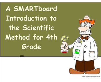 A Smartboard Introduction to the Scientific Method for 4th Grade