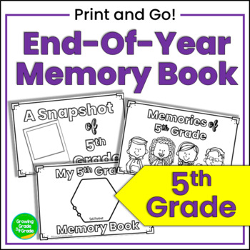 A Snapshot of 5th Grade! An End-of-Year Memory Book