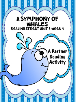 A Symphony of Whales Reading Street 3rd Grade Unit 3 Partner Read
