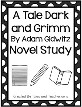 A Tale Dark and Grimm by Adam Gidwitz Student Packet