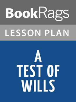 A Test of Wills Lesson Plans