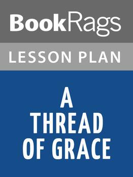A Thread of Grace Lesson Plans