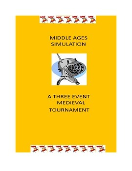 Middle Ages Simulation: A Three -Event Medieval Tournament