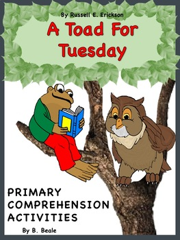 A Toad For Tuesday - Comprehension Activities - 3 pages