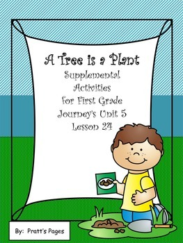 A Tree is a Plant Supplemental Activities for Journey's Un