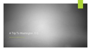 A Trip To Washington D.C. Powerpoint