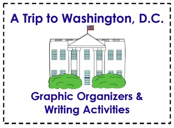 A Trip to Washington, D.C. Organizers & Writing Activities