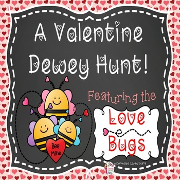 """A Valentine Dewey Hunt Featuring the """"Love Bugs""""!"""