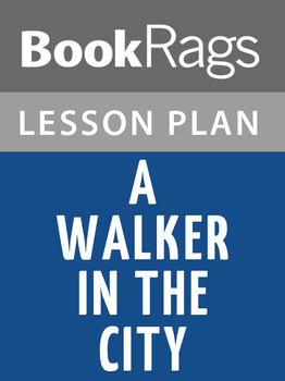 A Walker in the City Lesson Plans