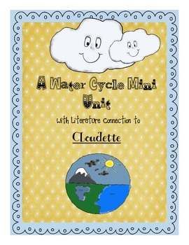 A Water Cycle Mini Unit with Literature Connection to Cloudette
