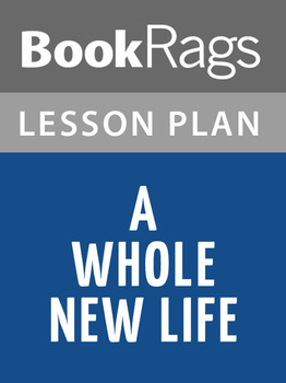 A Whole New Life Lesson Plans