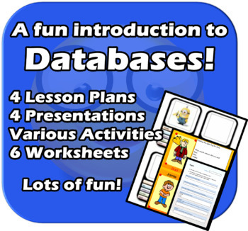 A fun intro. to Databases - Complete 4 lesson Unit - Eleme