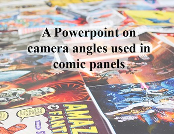 A  powerpoint on types of camera angle in comic panels