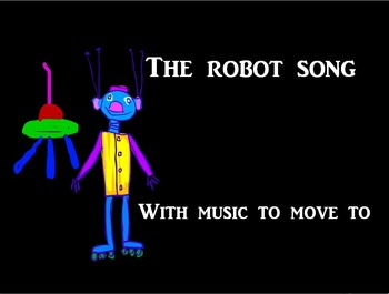 """""""A robot came to tea."""" Song with movement"""