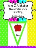 A to Z Alphabet Neon Polka Dots Decor Bunting