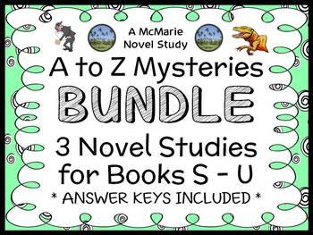 A to Z Mysteries BUNDLE : 3 Novel Studies for Books S - U