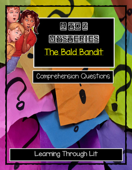 A to Z Mysteries THE BALD BANDIT- Comprehension & Citing Evidence