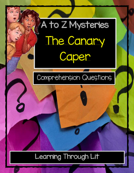 A to Z Mysteries THE CANARY CAPER - Comprehension & Citing