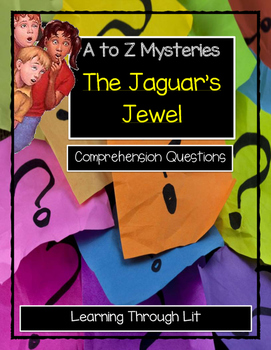 A to Z Mysteries THE JAGUAR'S JEWEL Comprehension & Citing