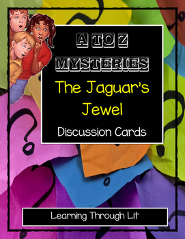 A to Z Mysteries THE JAGUAR'S JEWEL - Discussion Cards