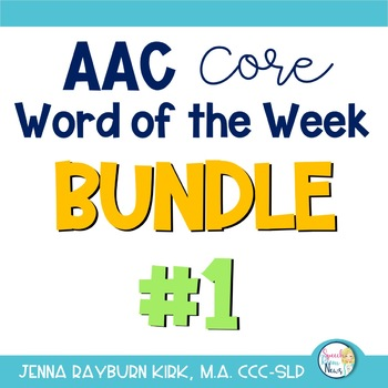 AAC Core Word of the Week: Bundle #1 (Sets 1-5)