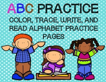 Alphabet Practice Pages:  Color, Trace, Write, and Read Wo