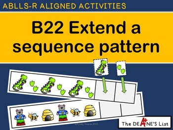 ABLLS-R  ALIGNED ACTIVITIES B22 Extend a sequence pattern