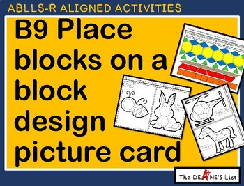 ABLLS-R  ALIGNED ACTIVITIES B9 Place blocks on a block des