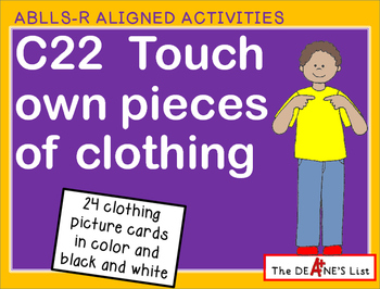ABLLS-R ALIGNED ACTIVITIES C22Touch own pieces of clothing