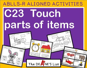 ABLLS-R ALIGNED ACTIVITIES C23	Touch parts of items