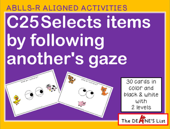 ABLLS-R ALIGNED ACTIVITIES C25 Selects items by following