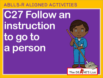ABLLS-R ALIGNED ACTIVITIES C27 Follow an instruction to