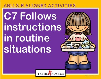 ABLLS-R ALIGNED ACTIVITIES C7 Follows instructions in rou