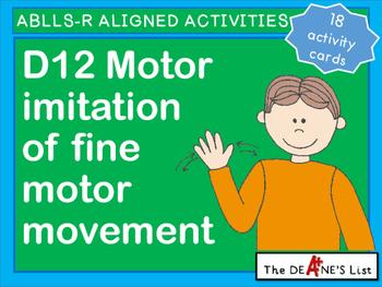 ABLLS-R ALIGNED ACTIVITIES D12 Motor imitation of fine