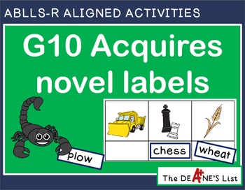 ABLLS-R ALIGNED ACTIVITIES G10 Acquires novel labels